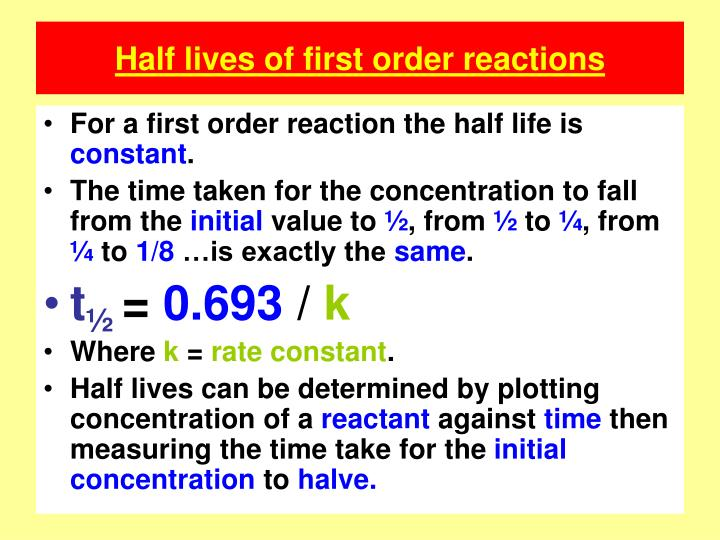 Half lives of first order reactions