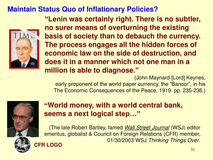 Maintain Status Quo of Inflationary Policies?