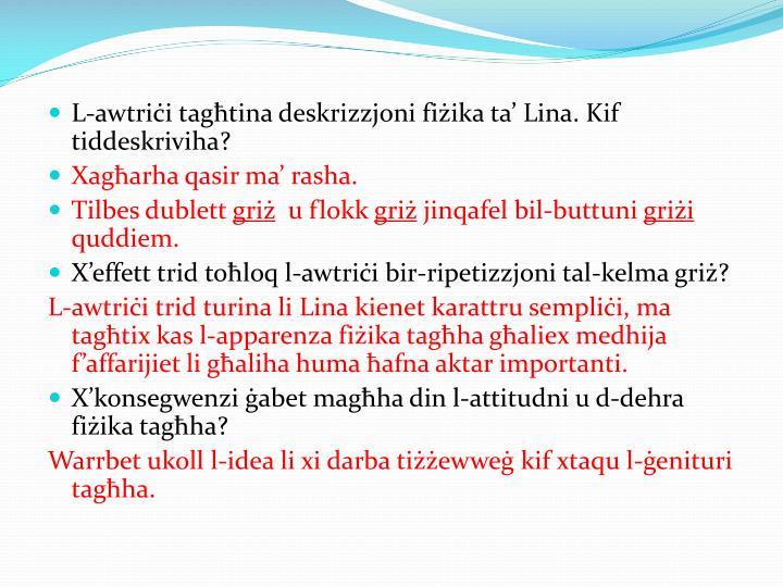 L-awtriċi tagħtina deskrizzjoni fiżika ta' Lina. Kif tiddeskriviha?