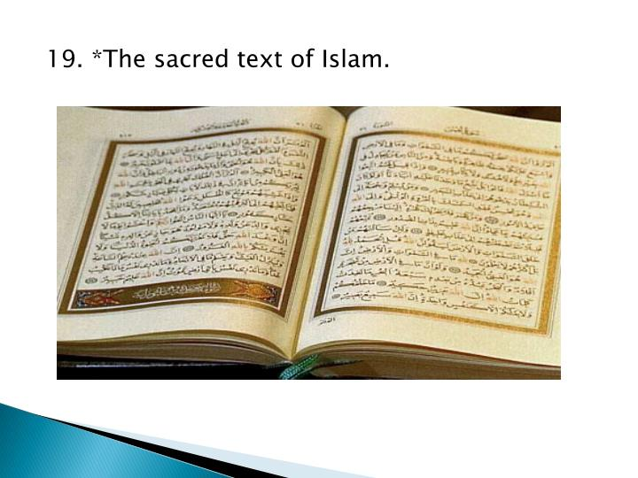 19. *The sacred text of Islam.