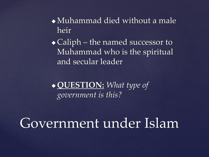 Muhammad died without a male heir