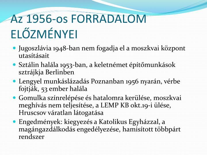 Az 1956-os FORRADALOM ELŐZMÉNYEI