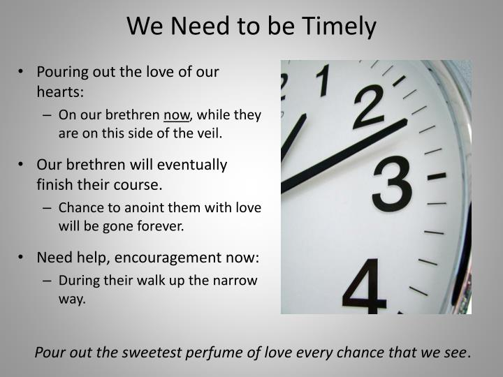 We Need to be Timely