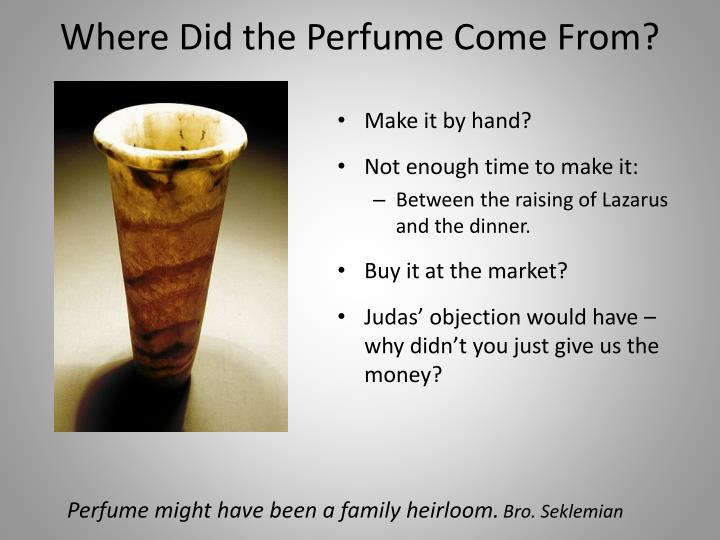 Where Did the Perfume Come From?