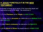 2 jesus foretold it in the new testament