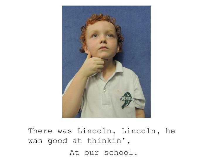 There was Lincoln, Lincoln, he was good at