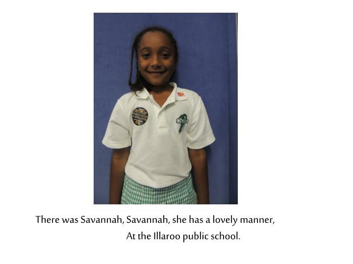 There was Savannah, Savannah, she has a lovely manner,