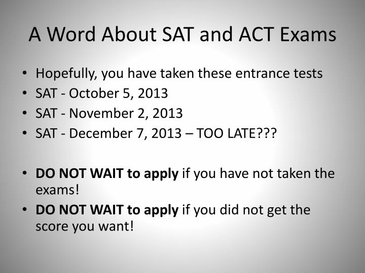 A Word About SAT and ACT Exams