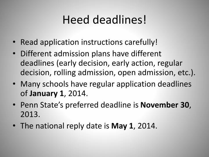 Heed deadlines!