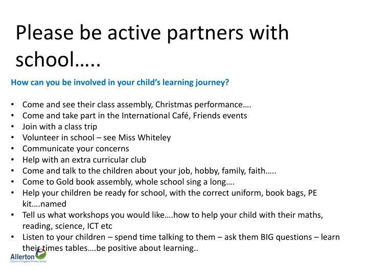 Please be active partners with school…..