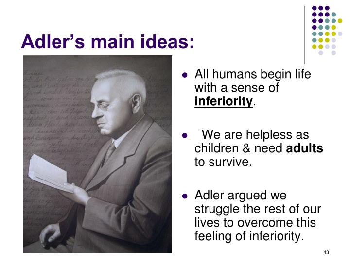 Adler's main ideas: