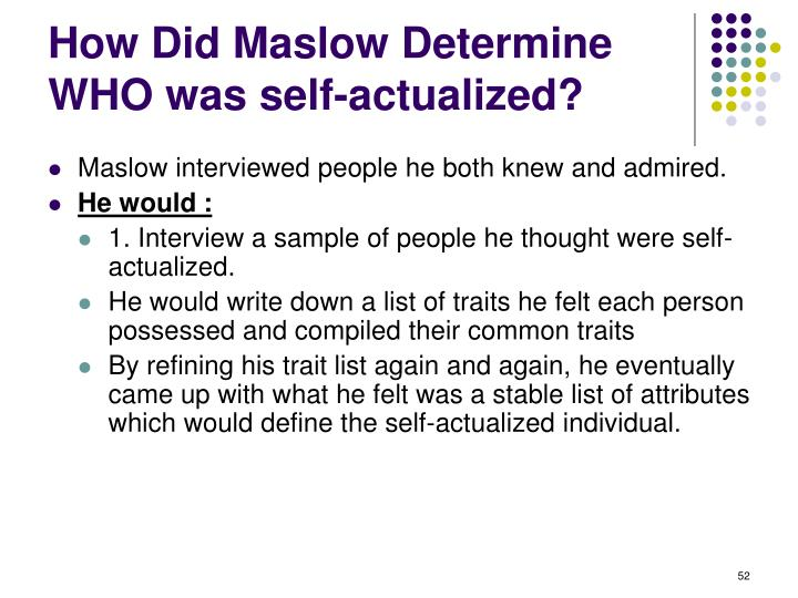 How Did Maslow Determine WHO was self-actualized?