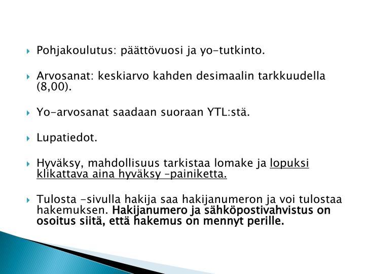 Pohjakoulutus: päättövuosi ja yo-tutkinto.