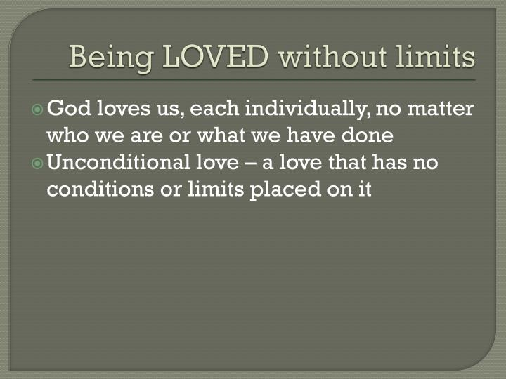 Being loved without limits