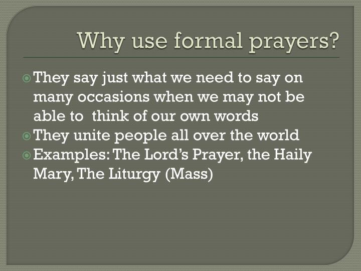 Why use formal prayers?
