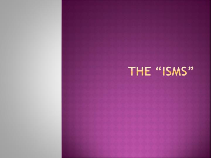 The isms
