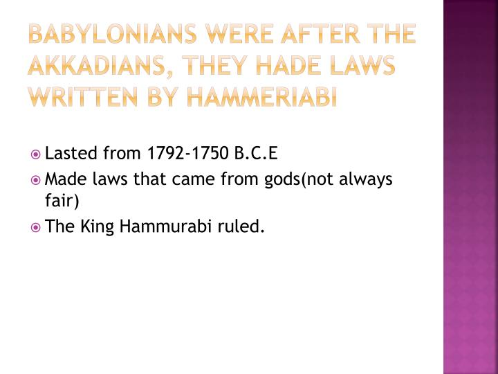 Babylonians were after the