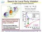 search for local parity violation in high energy nuclear collisions1