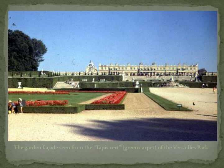 The garden faade seen from the Tapis vert (green carpet) of the Versailles Park
