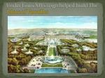 under louis xivs reign helped build the palace of versailles
