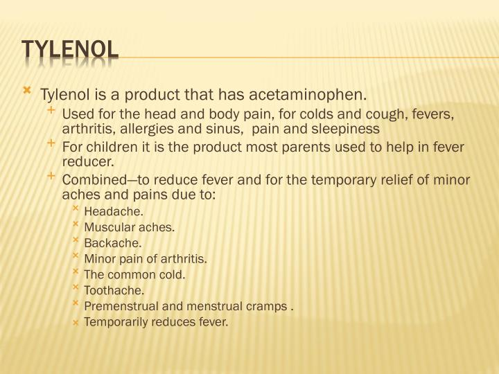 Tylenol is a product that has