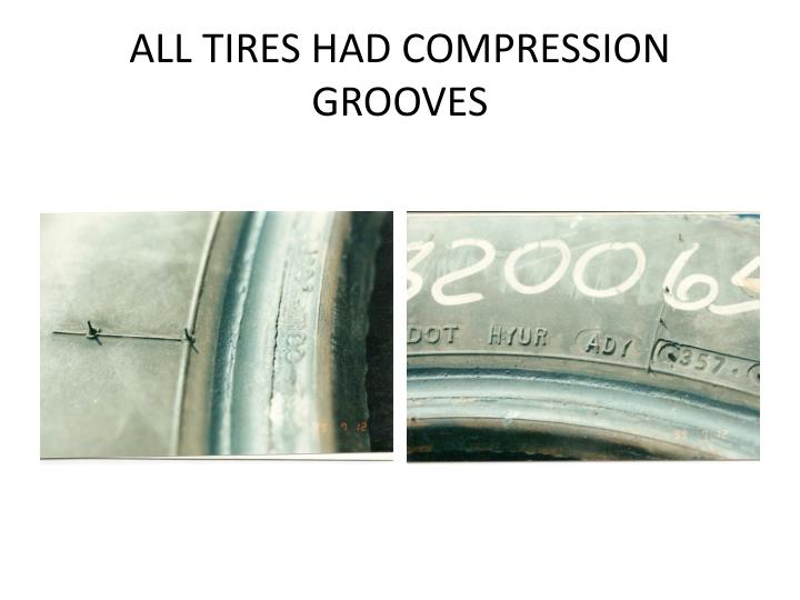 ALL TIRES HAD COMPRESSION GROOVES
