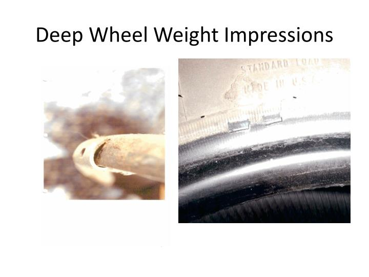Deep Wheel Weight Impressions