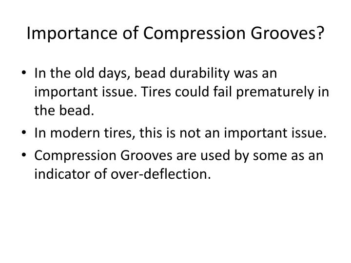 Importance of Compression Grooves?