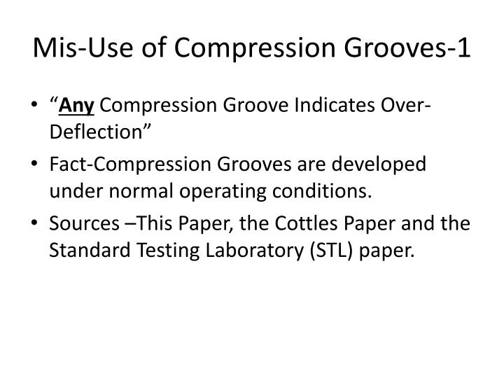 Mis-Use of Compression Grooves-1