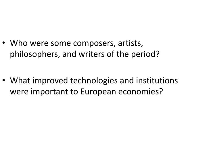 Who were some composers, artists, philosophers, and writers of the period?