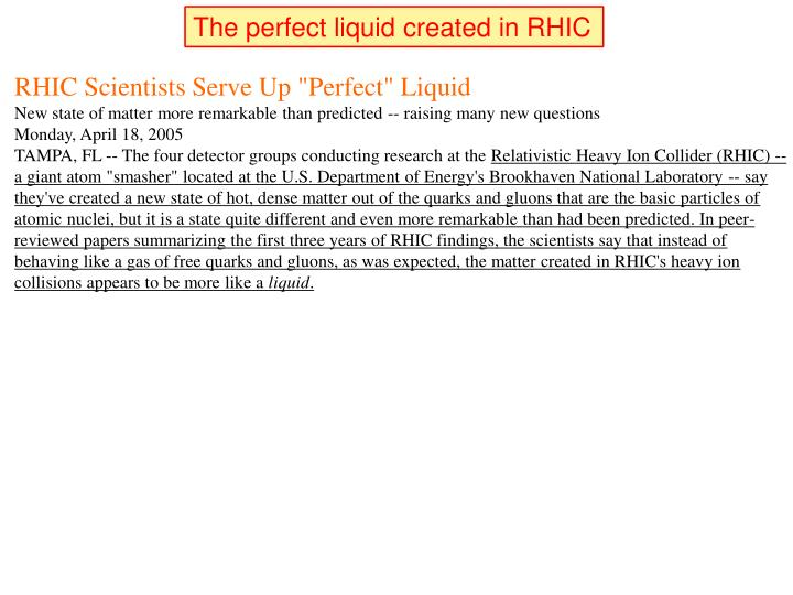 The perfect liquid created in RHIC