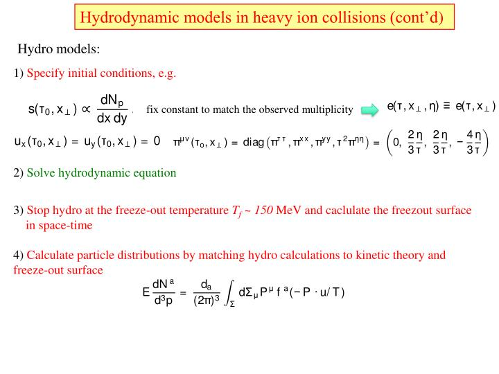 Hydrodynamic models in heavy ion collisions (cont'd