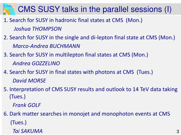 CMS SUSY talks in the parallel sessions (I)