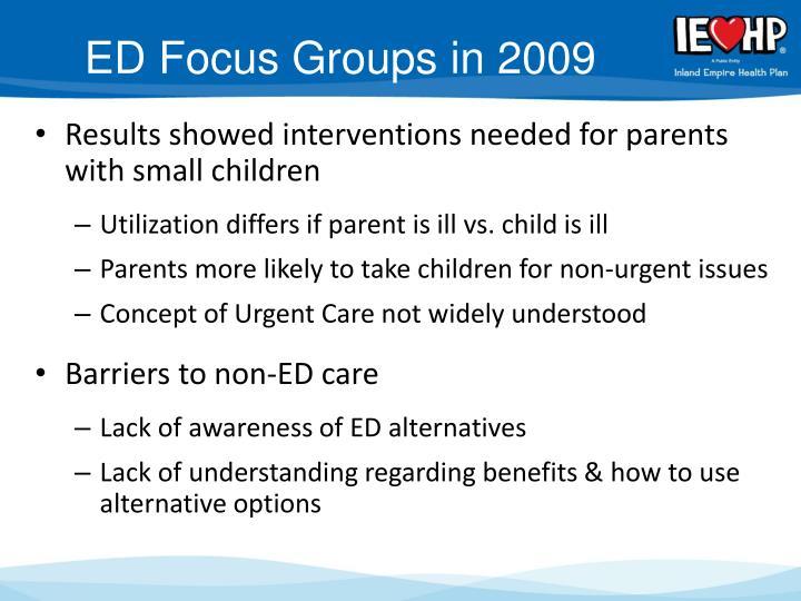 ED Focus Groups in 2009
