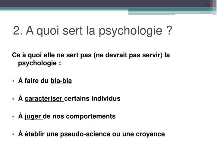 2. A quoi sert la psychologie ?