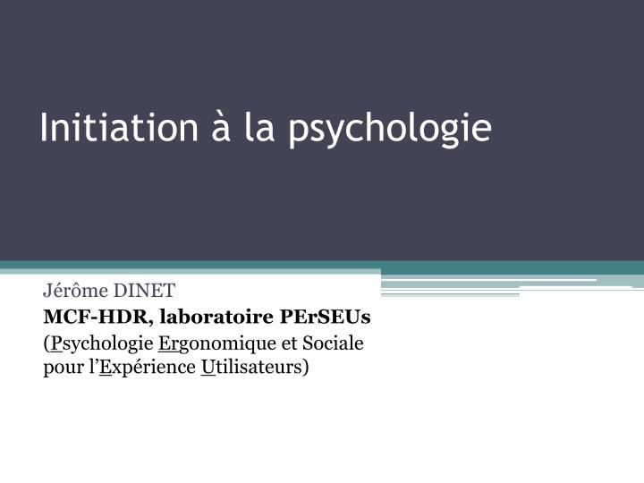 Initiation la psychologie
