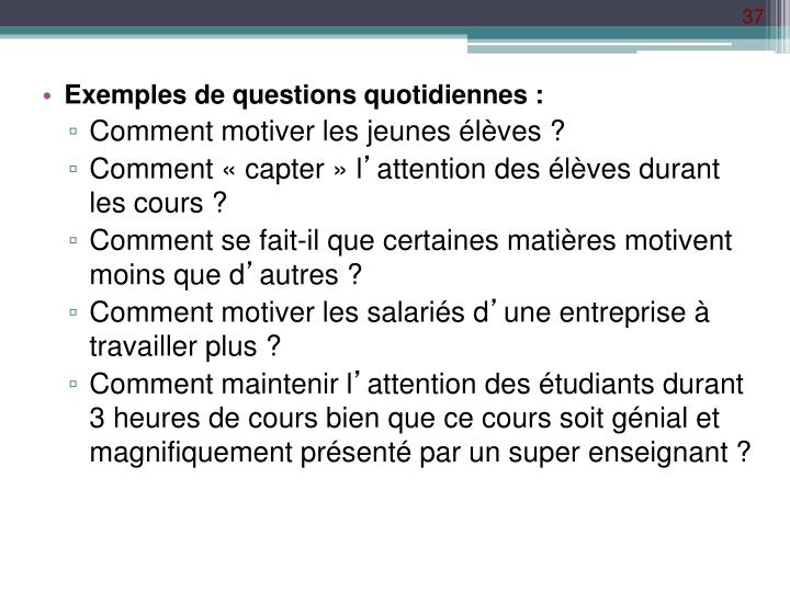 Exemples de questions quotidiennes :