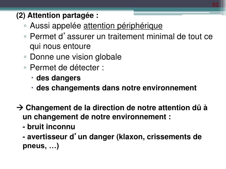 (2) Attention partagée :