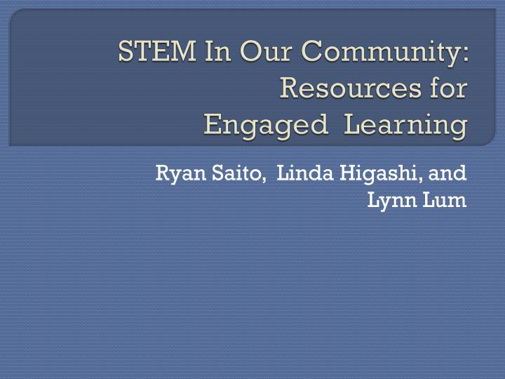 Stem in our community resources for engaged learning