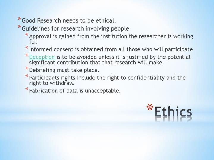 Good Research needs to be ethical.