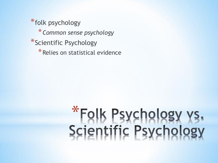 Folk psychology vs scientific psychology
