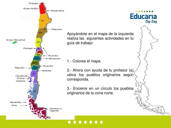 Apoyándote en el mapa de la izquierda realiza las  siguientes actividades en tu guía de trabajo: