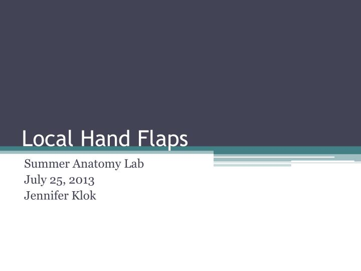 Local hand flaps