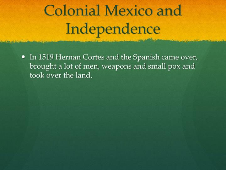 Colonial Mexico and Independence