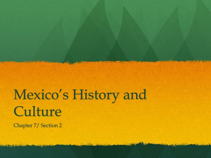 Mexico s history and culture