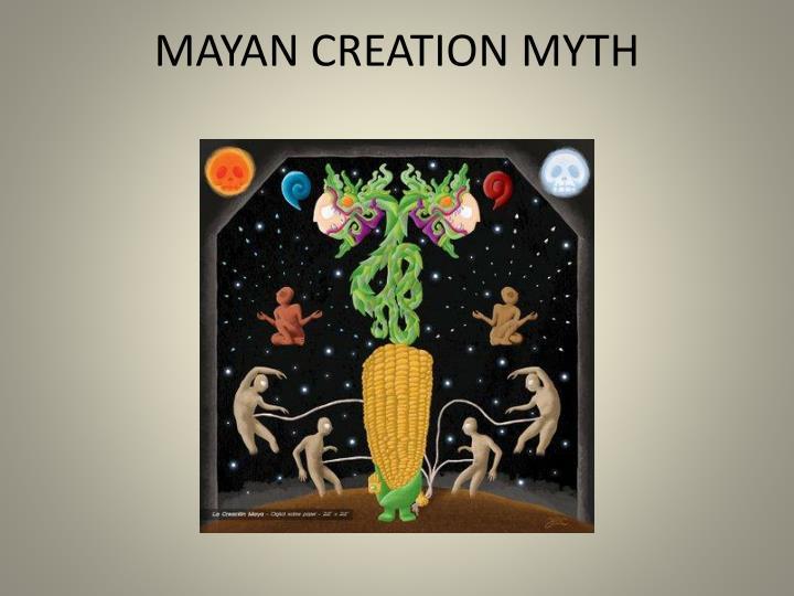 MAYAN CREATION MYTH