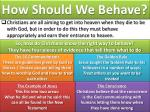 how should we behave