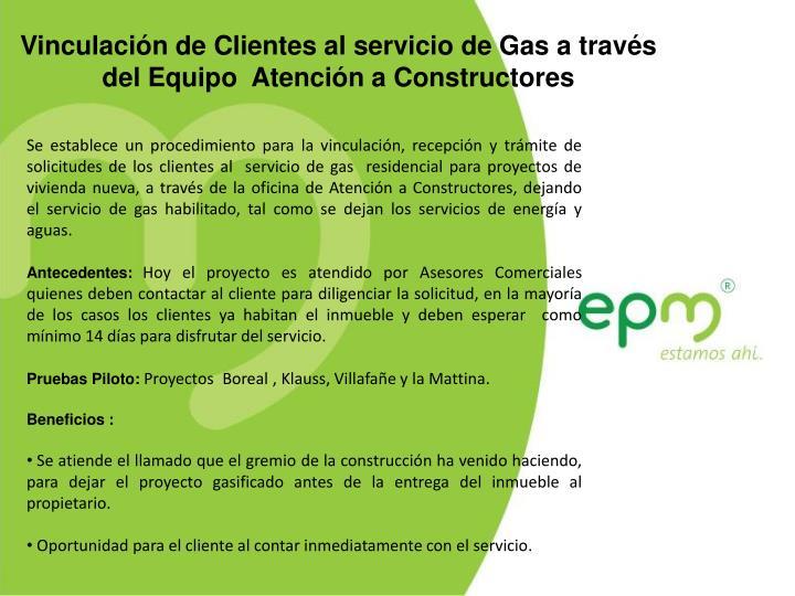 Vinculación de Clientes al servicio de Gas a través del Equipo  Atención a Constructores