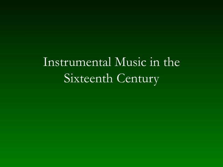 Instrumental music in the sixteenth century