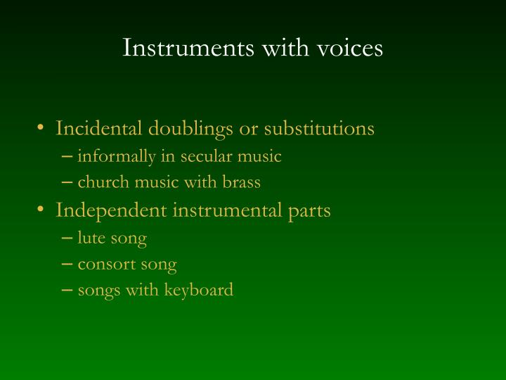 Instruments with voices